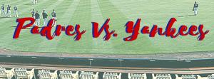 Padres Vs. Yankees @ Petco Park